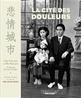 La Cité des douleurs (réalisateur : Hou Hsiao-hsien)- scénario de Chu Tienwen et Wu Nien-jen, traduit du chinois par G. Gaffric